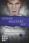 Die Sanguis-Trilogie, Band 2: Vivere militare est - Leben heißt zu kämpfen (German Edition) - Jennifer Wolf