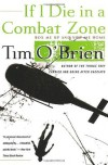 If I Die in a Combat Zone: Box Me Up and Ship Me Home - Tim O'Brien