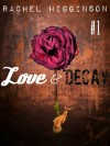Love and Decay, Episode One - Rachel Higginson