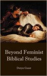 Beyond Feminist Biblical Studies - Deryn Guest