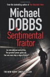 The Sentimental Traitor - Michael Dobbs