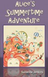 Alice's Summertime Adventure - Suzanne Jenkins