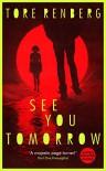 See You Tomorrow - Tore Renberg