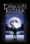 Dragonkeeper: Dragon Moon (Dragonkeeper Trilogy) - Carole Wilkinson