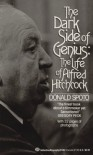 The Dark Side of Genius : The Life of Alfred Hitchcock - Donald Spoto