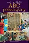 ABC polszczyzny - Jan Miodek