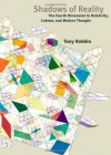 Shadows of Reality: The Fourth Dimension in Relativity, Cubism, and Modern Thought - Tony Robbin