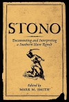 Stono: Documenting and Interpreting a Southern Slave Revolt - Mark M. Smith