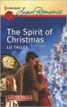 The Spirit of Christmas (Harlequin LP Superromance Series #1818) - Liz Talley