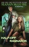 Half-Off Ragnarok - Seanan McGuire