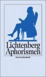 Aphorismen. In einer Auswahl - Georg Christoph Lichtenberg
