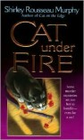 Cat Under Fire - Shirley Rousseau Murphy