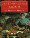 The Victory Garden Cookbook - Marian Morash