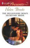 The Billionaire Boss's Secretary Bride - Helen Brooks