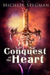 Conquest of the Heart - Michele Stegman