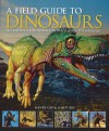 A Field Guide to Dinosaurs: The Essential Handbook for Travelers in the Mesozoic - Henry Gee, Luis V. Rey