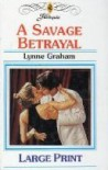 A Savage Betrayal - Lynne Graham