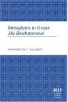 Metaphors In Grass' Die Blechtrommel - Antoinette T. Delaney