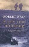 Early One Morning - Robert Ryan