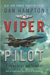 Viper Pilot: A Memoir of Air Combat - Dan Hampton