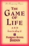 The Game of Life and How to Play It (Prosperity Classic) - Florence Scovel Shinn