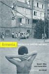 Armenia: Portraits of Survival and Hope - Donald E. Miller, Lorna Touryan Miller