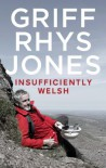 Insufficiently Welsh - Griff Rhys Jones