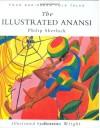 The Illustrated Anansi: Four Caribbean Folk Tales - Philip Sherlock, Petrina Wright