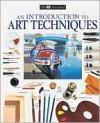An Introduction to Art Techniques - DK Publishing,  James Horton,  Michael Wright