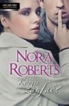 Komu zaufać? - Nora Roberts