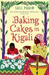 Baking Cakes in Kigali - Gaile Parkin