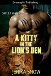 A Kitty in the Lion's Den - Jenika Snow