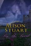 By The Sword - Alison  Stuart