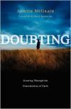 Doubting: Growing Through the Uncertainties of Faith - Alister E. McGrath, Ravi Zacharias
