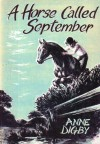 A HORSE CALLED SEPTEMBER - Anne Digby