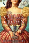 The Cup and the Crown - Diane Stanley
