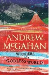 Wonders of a Godless World - Andrew McGahan