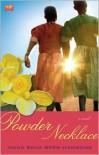 Powder Necklace: A Novel - Nana Ekua Brew-Hammond