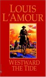 Westward the Tide - Louis L'Amour