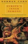 Europe's Inner Demons: The Demonization of Christians in Medieval Christendom - Norman Cohn