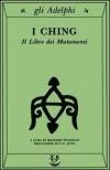 I Ching. Il libro dei mutamenti - Anonymous, C.G. Jung, Richard Wilhelm, Bruno Veneziani