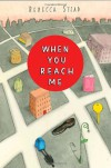 When You Reach Me - Rebecca Stead