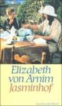 Jasminhof: Roman (insel taschenbuch) - Elizabeth von Arnim