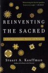 Reinventing the Sacred: A New View of Science, Reason, and Religion - Stuart A. Kauffman