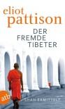 Der fremde Tibeter: Shan ermittelt. Roman (German Edition) - Eliot Pattison