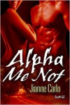 Alpha Me Not - Jianne Carlo