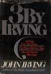 3 By Irving (Three Complete Novels: Setting Free The Bears, The Water-Method Man, The 158-Pound marriage) - John Irving