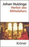 Herbst des Mittelalters - Johan Huizinga, Kurt Köster