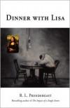 Dinner with Lisa - R.L. Prendergast, Prendergast