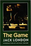 The Game - Jack London,  Michael Oriard (Introduction)